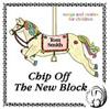 Chip Off New Block